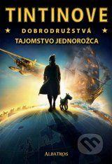 Tintinove dobrodruzstva - Tajomstvo Jednorozca (Alex Irvine)