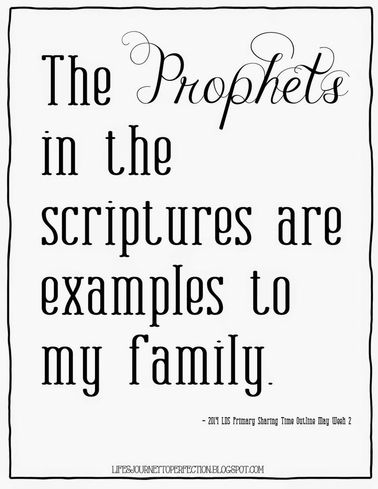 Life's Journey To Perfection: LDS Sharing Time May 2014 Week 2: The prophets in the scriptures are examples to my family.