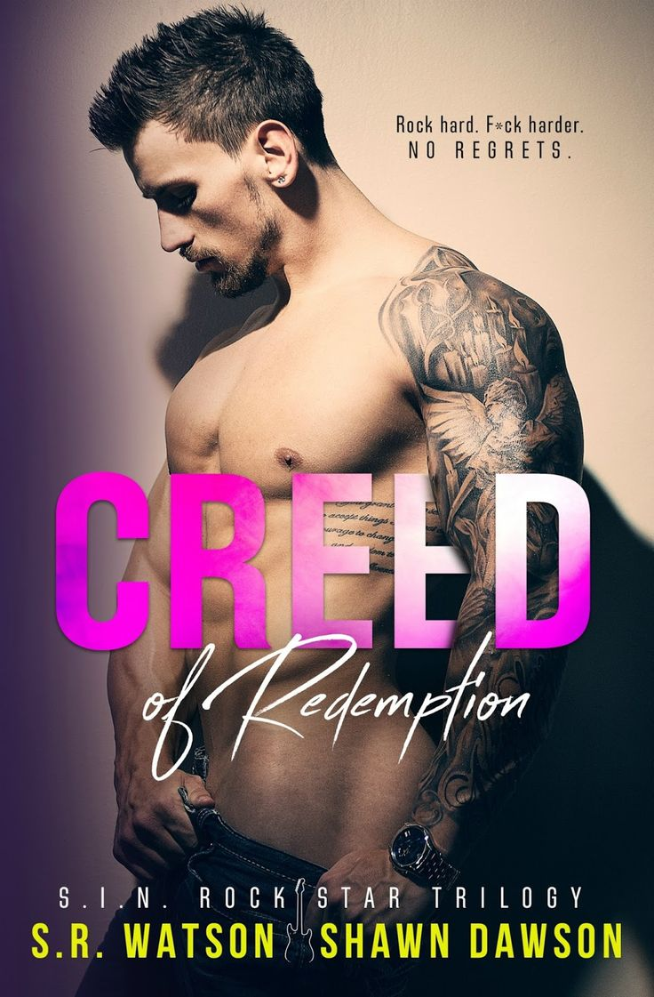 Title: Creed of Redemption Series: S.I.N. Rock Star Trilogy #2 Author: S.R. Watson & Shawn Dawson Genre: Erotic Romance  Release Date: August 1, 2016 Blurb My darkness has …