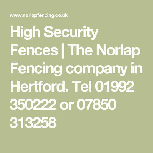 High Security Fences   The Norlap Fencing company in Hertford. Tel 01992 350222 or 07850 313258