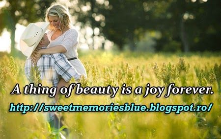 sweet memories: A thing of beauty is a joy forever.