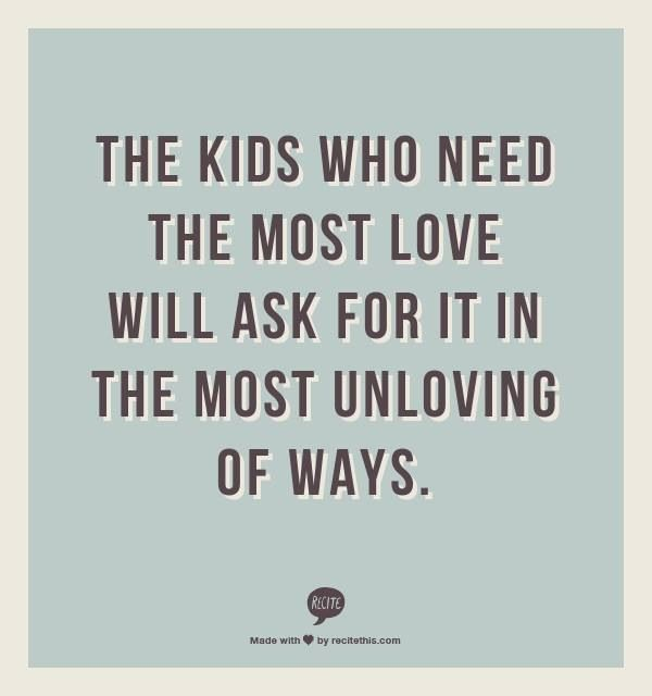 So important to remember with kids who have attachment disorders.