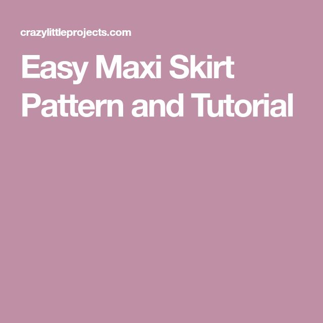 Easy Maxi Skirt Pattern and Tutorial