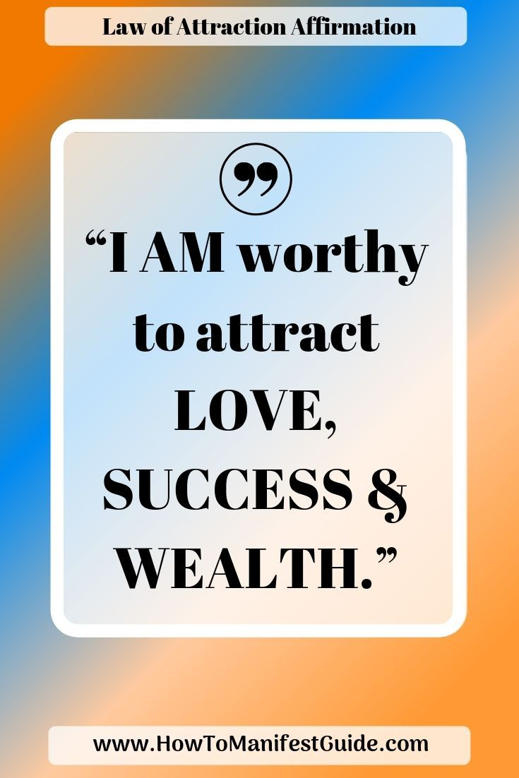 Law of Attraction Affirmation – I AM worthy to attract LOVE, SUCCESS & WEALTH