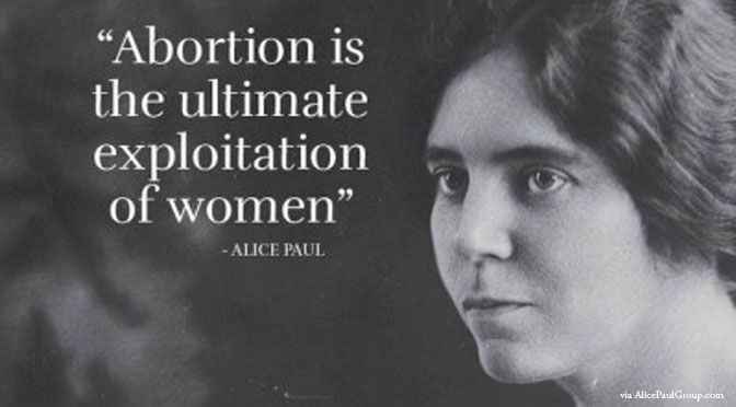 Here are a few powerful quotes from the pro-life feminists of yesterday, as well as a few from today's pro-life leaders.