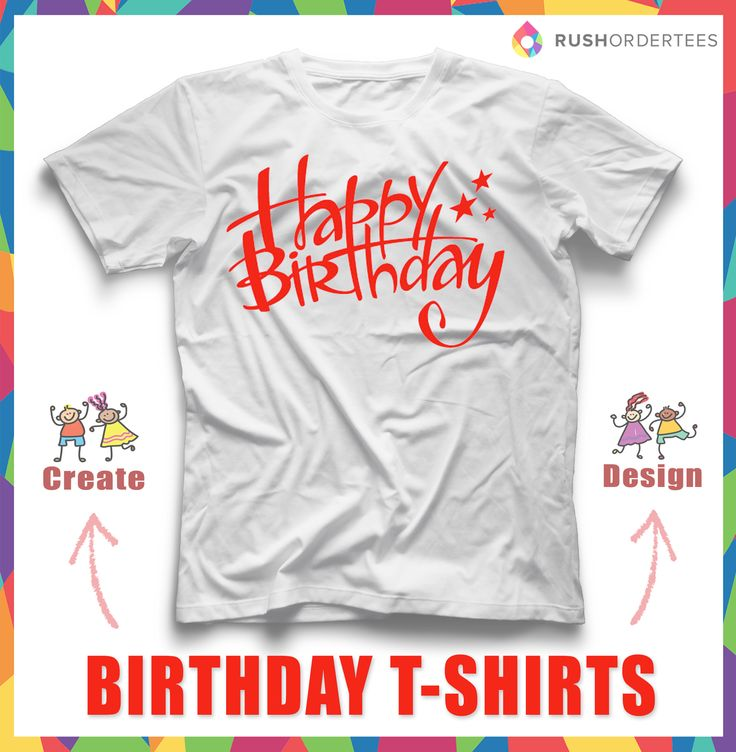 15 best images about birthday t shirt idea 39 s on pinterest for Custom t shirts design your own