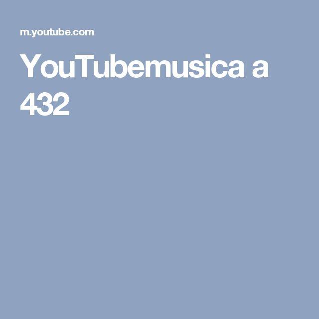 YouTubemusica a 432