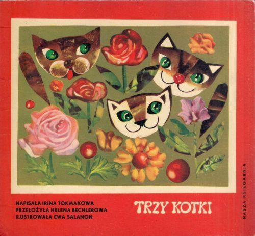 Trzy kotki , Irina Tokmakowa, ilustr. Ewa Salamon