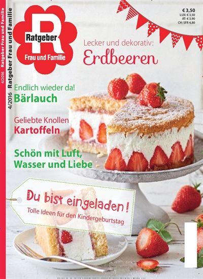 Lecker und dekorativ - Erdbeeren. Gefunden in: Ratgeber Frau und Familie - epaper, Nr. 4/2016