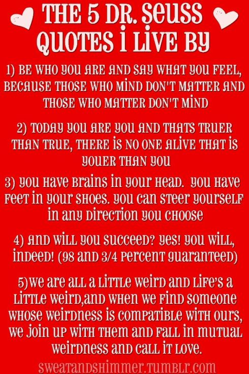 #1 is one of my mantras!!! ~ Famous Dr. Seuss quotes