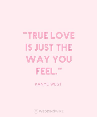 """10 Heartfelt Celebrity Love Quotes: """"True love is just the way you feel"""" - Kanye West quote"""