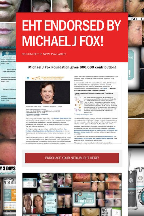 EHT ENDORSED BY MICHAEL J FOX!  want  more information, visit www.kmabel.nerium.com