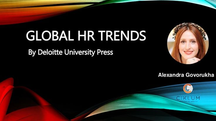 Short overview of global HR trends presented by Deloitte University Press in March 2016. Future is here, you just need to learn how to work in it and be succes…