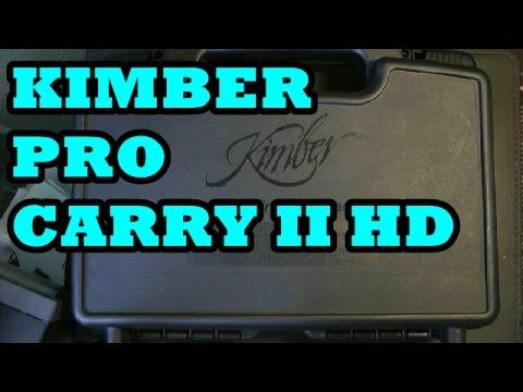 KIMBER PRO CARRY II HD UNBOXING