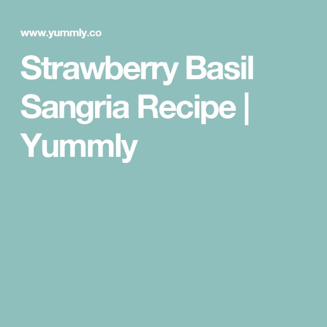 Strawberry Basil Sangria Recipe   Yummly