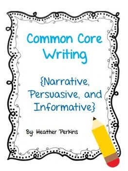 Common Core Writing {Narrative, Persuasive, and Informational} Bundle