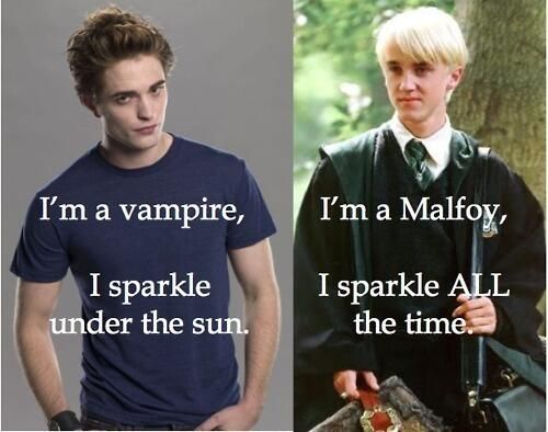 Je suis un vampire, je brille sous le soleil. – Je suis un Malfoy, je brille TOUT le temps