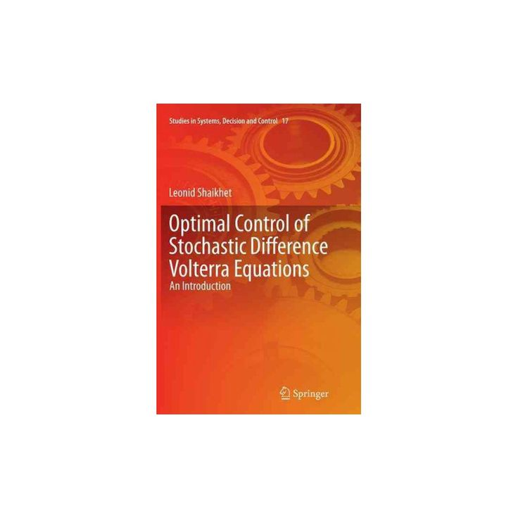 Optimal Control of Stochastic Difference Volterra Equations : An Introduction (Reprint) (Paperback)