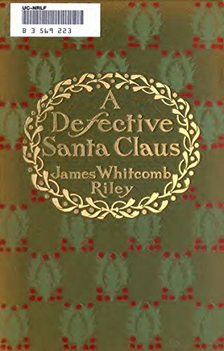 A Defective Santa Claus (Illustrated Edition) (Classic Christmas eBooks Book 27) by [Riley, James Whitcomb]