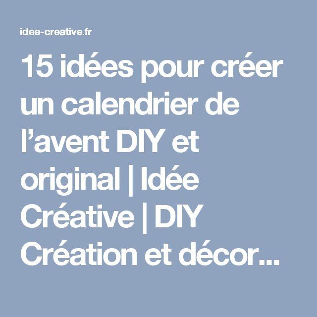 15 idées pour créer un calendrier de l'avent DIY et original | Idée Créative | DIY Création et décoration