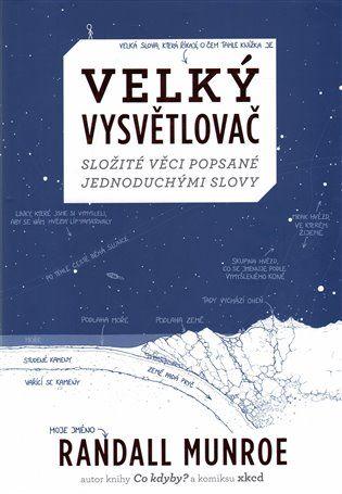 Velký vysvětlovač - Randall Munroe | Kosmas.cz - internetové knihkupectví