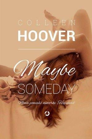 "Kulturantki Colleen Hoover ""Maybe someday"""