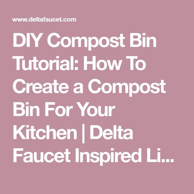 diy compost bin tutorial how to create a compost bin for your kitchen delta