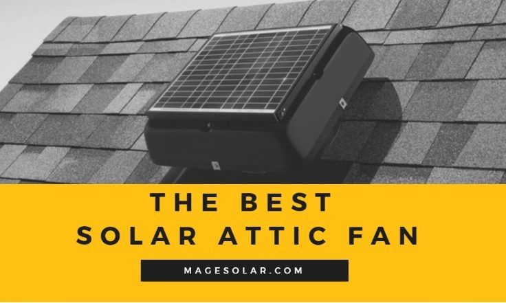 Best Solar Attic Fan Reviews Top Picks 2018 Attic Fan Solar Attic Fan Solar