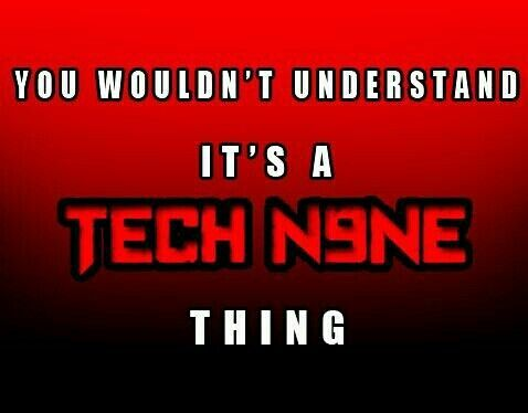 Its a Tech N9ne Thing