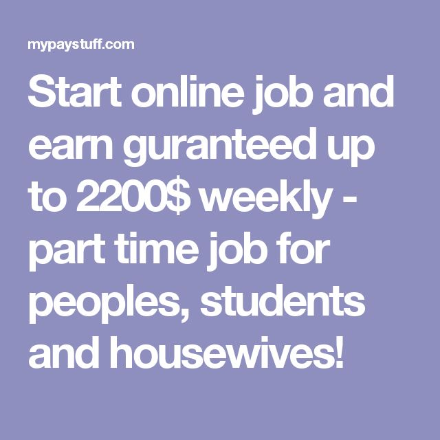 Start online job and earn guranteed up to 2200$ weekly - part time job for peoples, students and housewives!