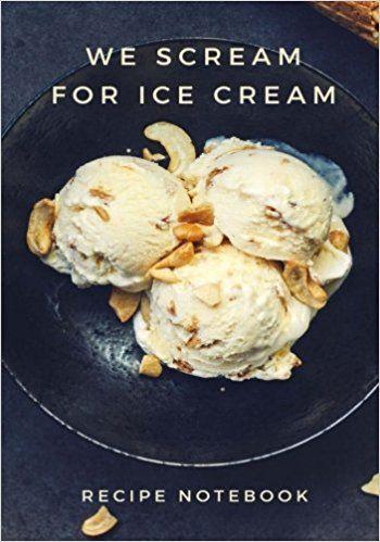 we scream for ice cream recipe notebook blank cookbook recipe