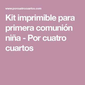 Kit imprimible para primera comunión niña - Por cuatro cuartos