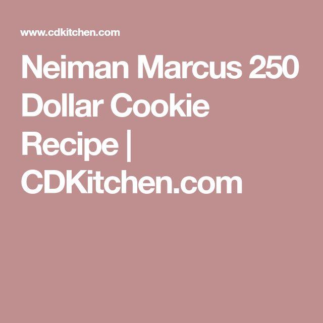 Neiman Marcus 250 Dollar Cookie Recipe   CDKitchen.com