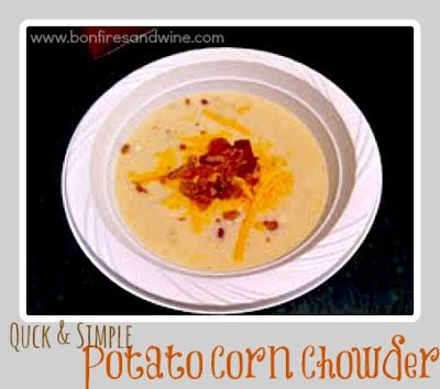 Bonfires and Wine: {Quick & Simple} Potato Corn Chowder