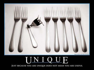 "Demotivational poster: Unique So true. Telling someone they are unique is not always a real compliment and is usually used as a last resort ""compliment"" when you can't think of anything better to tell them about themselves."