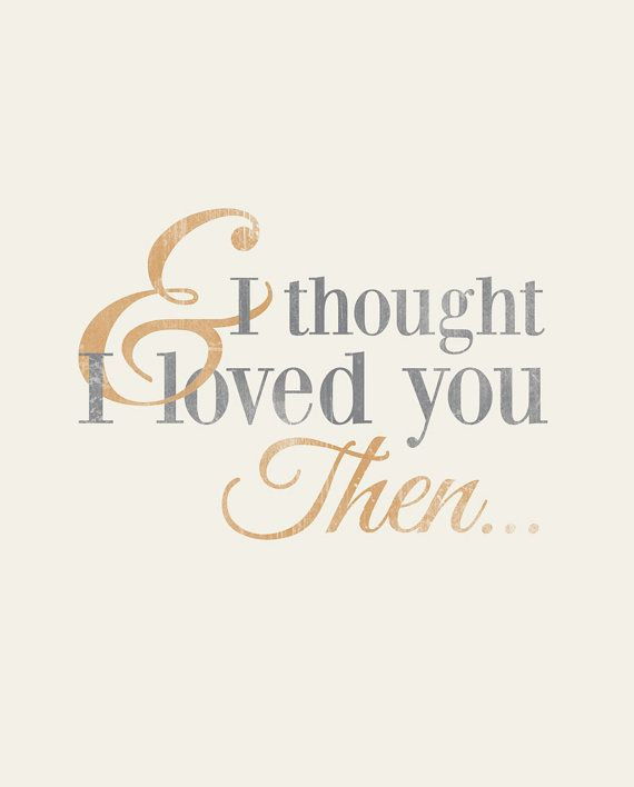 And I though I loved you then - Brad Paisley - Rustic - Typographic Digital Print Download - PDF File - Country Song Lyrics