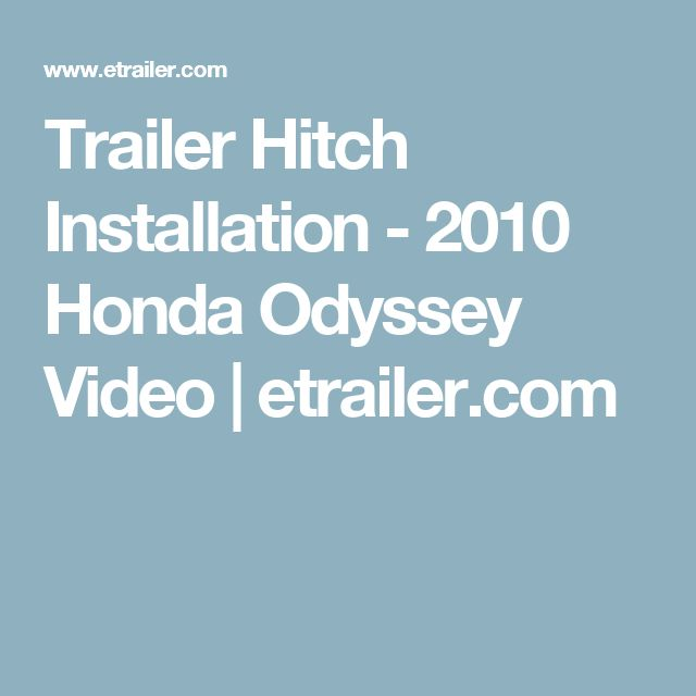 Trailer Hitch Installation - 2010 Honda Odyssey Video | etrailer.com