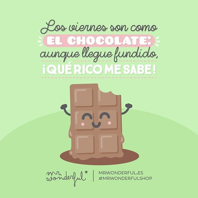 Con qué ganas le hincamos el diente al fin de semana. Fridays are like chocolate: a sweet end to the week! We are so looking forward to indulging our sweet-tooth at the weekend. #mrwonderfulshop #friday #chocolat #sweet #quotes