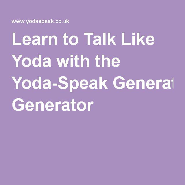 Learn to Talk Like Yoda with the Yoda-Speak Generator