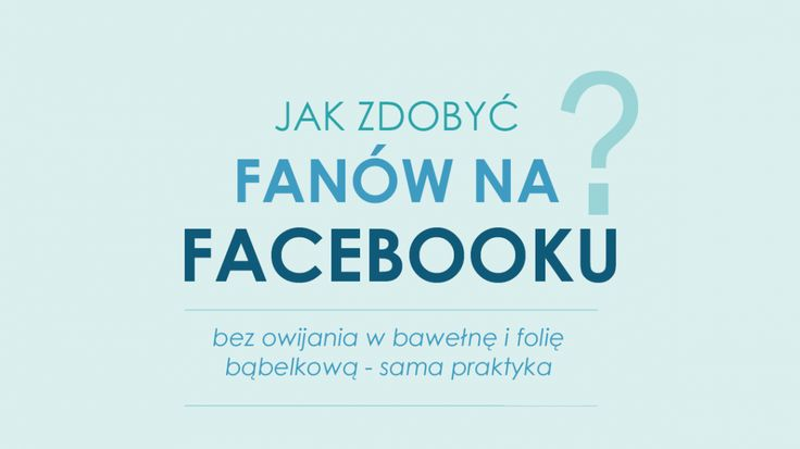 jak-zdobyc-fanow-na-facebooku