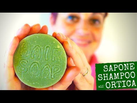 SAPONE SHAMPOO ALL'ORTICA FATTO IN CASA DA BENEDETTA - YouTube