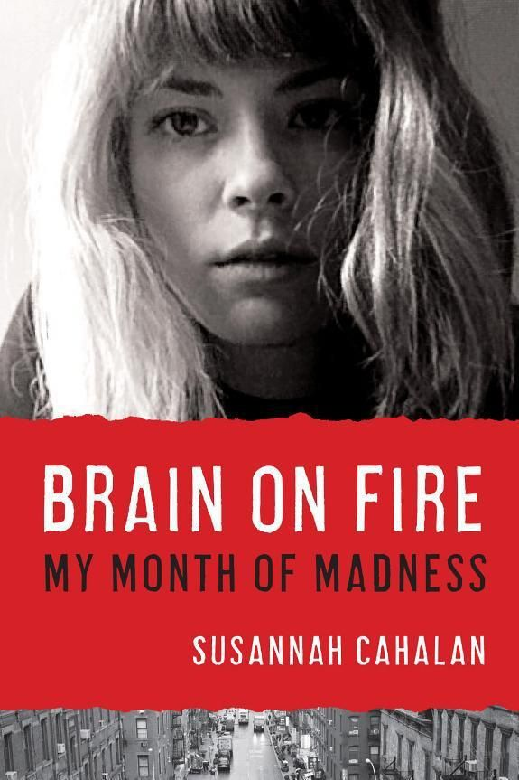 Brain on Fire My Month of Madness by Susannah Cahalan eBook