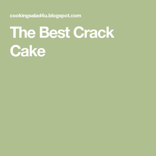 The Best Crack Cake