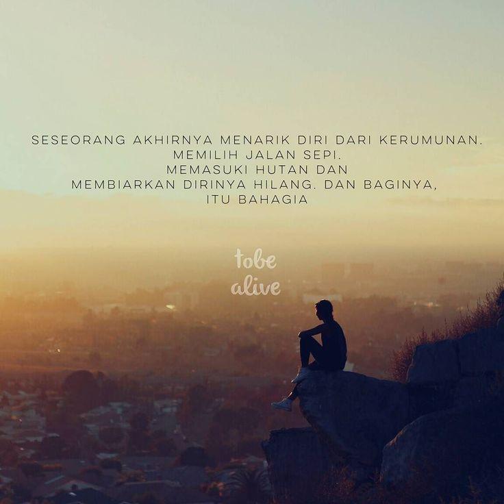 """""""Seseorang akhirnya menarik diri dari kerumunan. memilih jalan sepi. memasuki hutan dan membiarkan dirinya hilang. Dan baginya  itu bahagia """" . .  Remake @boycandra . .  Tag like dan comment.  Kirim (DM /Like) kata-kata buatanmu ya.  #katakata #quotes #quotesoftheday #pathdaily #pathindonesia #yangterdalam #pecahankaca #catatanfilm #melodydalampuisi #sajak #puisi #sastra #kutipan"""
