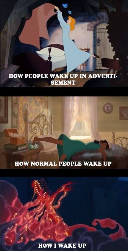 Humorous meme describing how it feels waking up via Disney characters 30 of the funniest memes we've posted the past week.