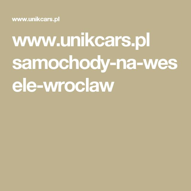 www.unikcars.pl samochody-na-wesele-wroclaw