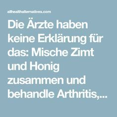 Die Ärzte haben keine Erklärung für das: Mische Zimt und Honig zusammen und behandle Arthritis, Krebs, Cholesterin, Erkältung, Grippe und 10 andere Krankheiten! - All Health Alternatives