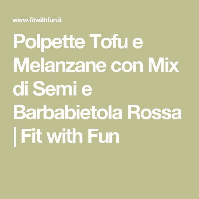 Polpette Tofu e Melanzane con Mix di Semi e Barbabietola Rossa | Fit with Fun