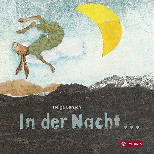 In der Nacht...: Amazon.de: Helga Bansch: Bücher