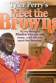 Tyler Perry - Meet the Browns (Play)